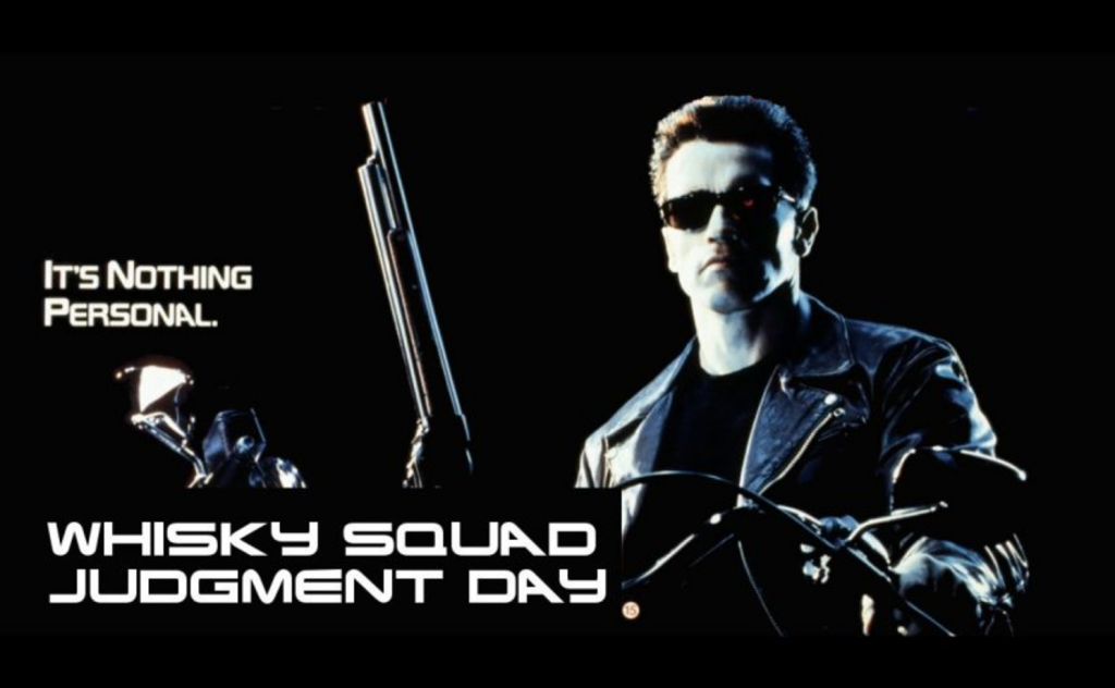 Whisky Squad #149 – Judgment Day